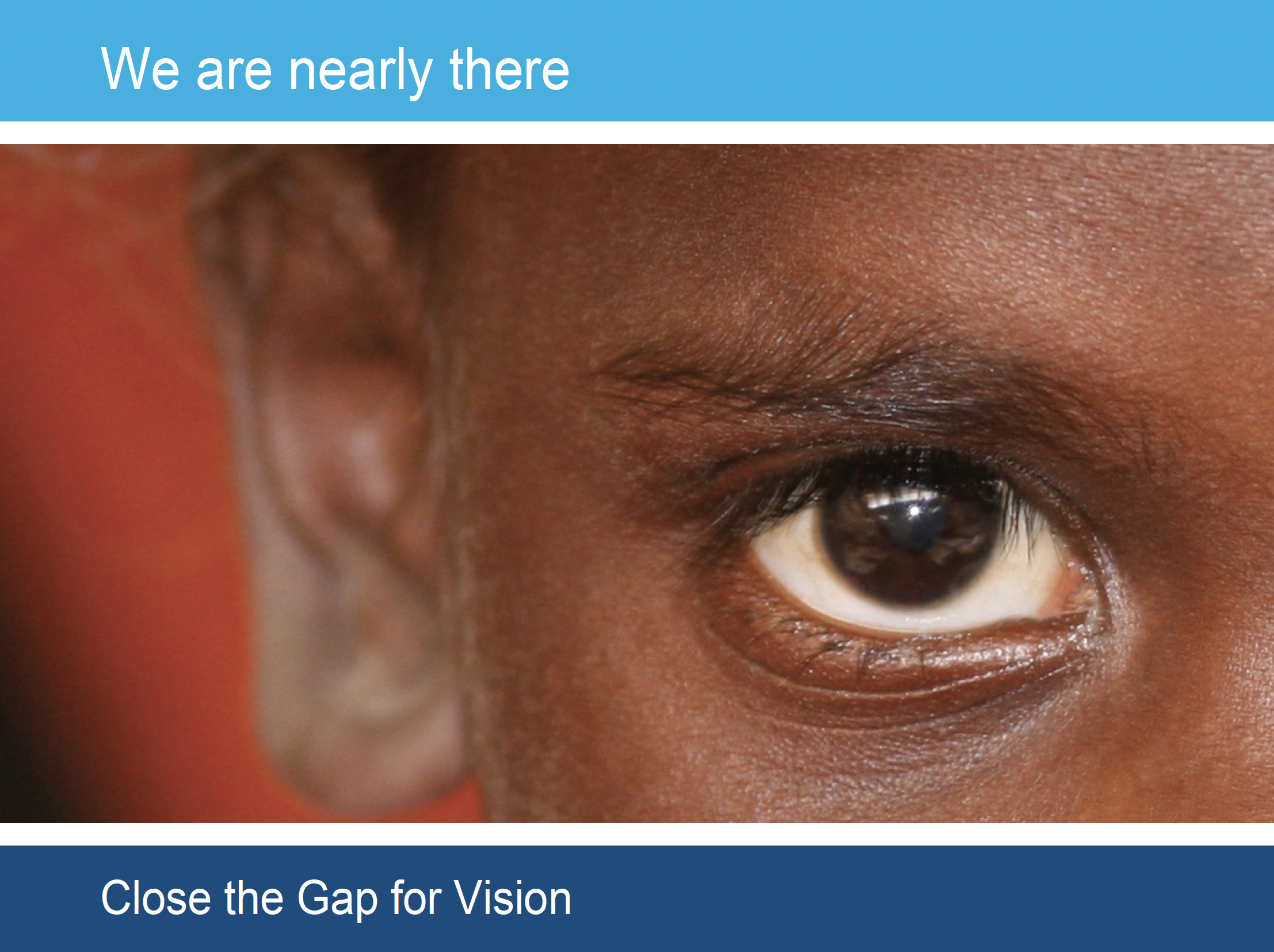 We are nearly there. Close the Gap for Vision. McKinsey Report, 2017