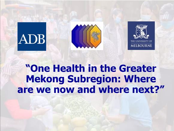Slide with topic name One Health in the Greater Mekong Subregion. Where are we now and where next